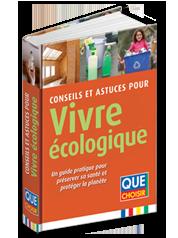 Conseils et astuces pour vivre écologique